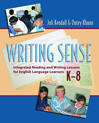 Writing Sense Integrated Reading and Writing Lessons for English Language Learners by Juli Kendall and Outey Khuon 2006 Paperback - Juli Kendall