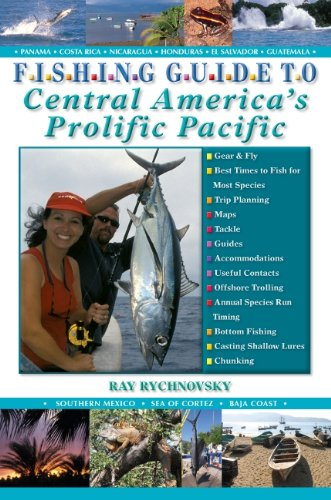 Fishing Guide to Central America's Prolific Pacific - Ray Rychnovsky