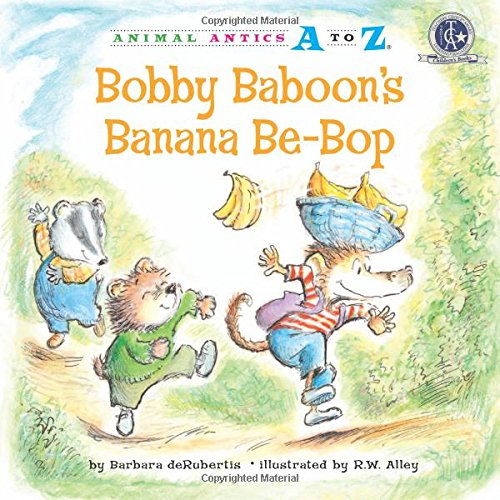 Bobby Baboon's Banana Be-Bop (Animal Antics A to Z) - Barbara deRubertis