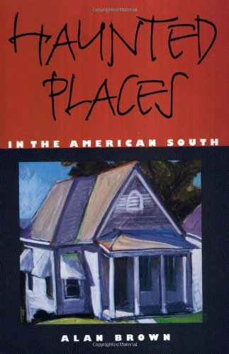Haunted Places in the American South - Alan Brown