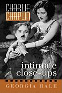 Charlie Chaplin: Intimate Close-Ups