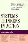 Systems Thinkers in Action: A Field Guide for Effective Change Leadership in Education