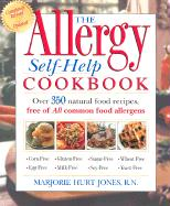 The Allergy Self-Help Cookbook: Over 325 Natural Foods Recipes, Free of All Common Food Allergens: Wheat-Free, Milk-Free, Egg-Free, Corn-Free, Sugar-F