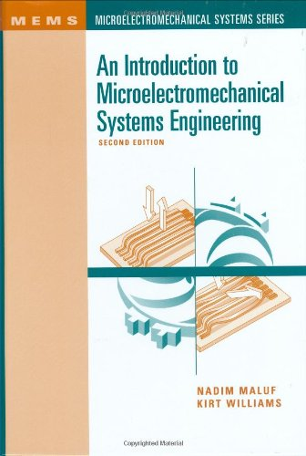 An Introduction to Microelectromechanical Systems Engineering, Second Edition - Nadim Maluf; Kirt Williams