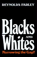 Blacks and Whites: Narrowing the Gap?