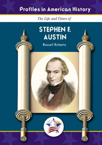 Stephen F. Austin (Profiles in American History) (Profiles in American History (Mitchell Lane)) - Russell Roberts
