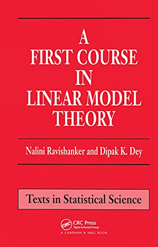 A First Course in Linear Model Theory - Nalini Ravishanker