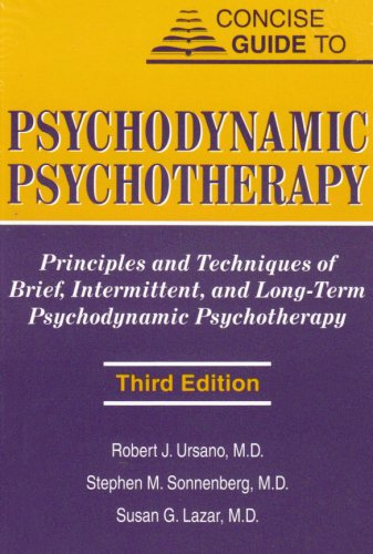 Concise Guide to Psychodynamic Psychotherapy (Concise Guides) - Robert J. Ursano; Stephen M. Sonnenberg; Susan G. Lazar