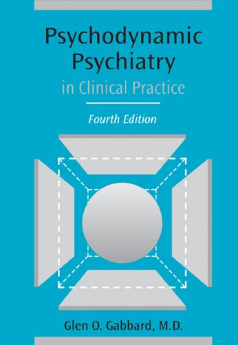 Psychodynamic Psychiatry in Clinical Practice (This Is Not Naxos) - Glen O. Gabbard