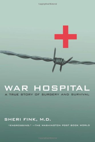 War Hospital: A True Story Of Surgery And Survival - Sheri Lee Fink