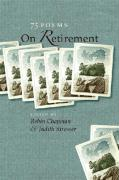 On Retirement: 75 Poems