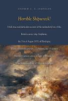 Horrible Shipwreck!: A Full, True and Particular Account of the Melancholy Loss of the British Convict Ship Amphitrite, the 31st August 183