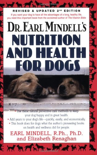 Dr. Earl Mindell's Nutrition and Health for Dogs - Earl Mindell; Elizabeth Renaghan