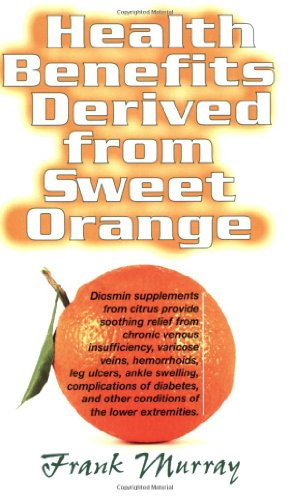 Health Benefits Derived from Sweet Orange - Frank Murray