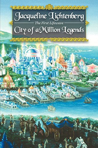 City of a Million Legends (First Lifewave) - Jacqueline Lichtenberg