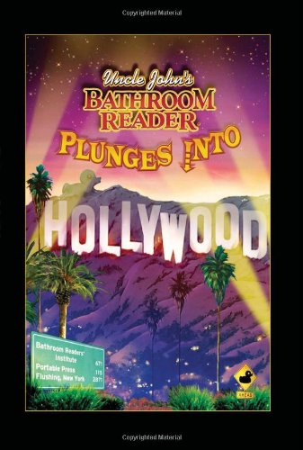 Uncle John's Bathroom Reader Plunges into Hollywood (Bathroom Readers) - Bathroom Readers' Hysterical Society
