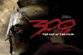 300: The Art of the Film: A Zack Snyder Film