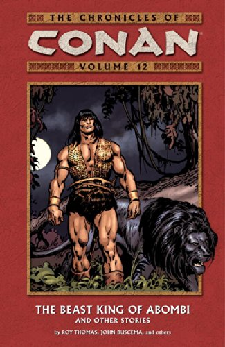 The Chronicles of Conan, Vol. 12: The Beast King of Abombi and Other Stories (v. 12) - Roy Thomas