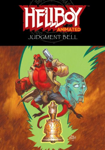 Hellboy Animated, Vol. 2: The Judgment Bell (v. 2) - Jim Pascoe; Tad Stones