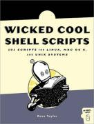 Wicked Cool Shell Scripts: 101 Scripts for Linux, Mac OS X, and Unix Systems