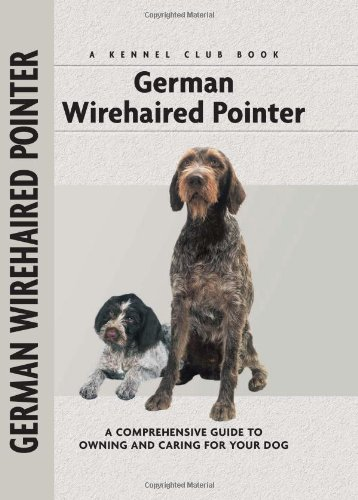 German Wirehaired Pointer (Comprehensive Owner's Guide) - Ute Wand