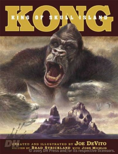 Kong: King Of Skull Island - Joe DeVito; Brad Strickland