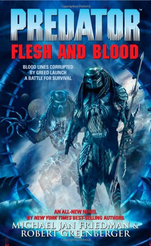 Predator: Flesh And Blood - Michael Jan Friedman; Robert Greenberger