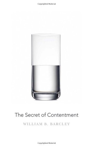 The Secret of Contentment - William B. Barcley