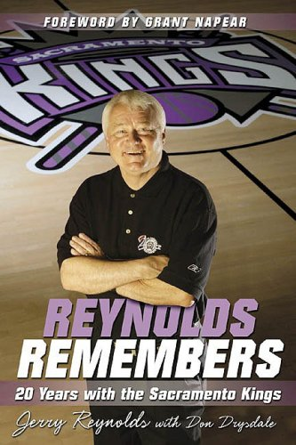 Reynolds Remembers: 20 Years with the Sacramento Kings - Jerry Reynolds