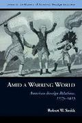 Amid a Warring World - Robert W. Smith