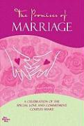 The Promises of Marriage: A Celebration of the Special Love and Commitment Couples Share