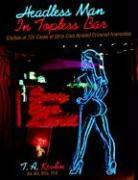 Headless Man in Topless Bar: Studies of 725 Cases of Strip Club Related Criminal Homicides
