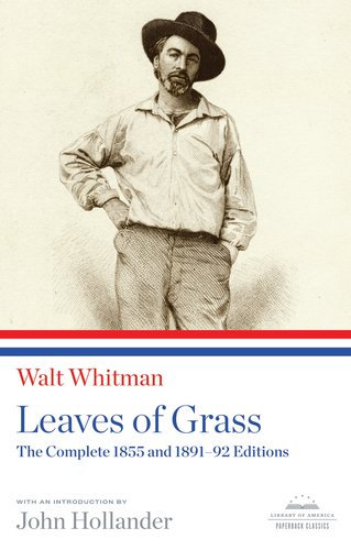 Walt Whitman: Leaves of Grass: The Complete 1855 and 1891-92 Editions (Library of America) - Walt Whitman