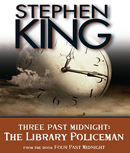 The Library Policeman: Three Past Midnight (Four Past Midnight) - Stephen King