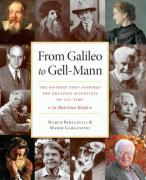 From Galileo to Gell-Mann: The Wonder That Inspired the Greatest Scientists of All Time: In Their Own Words