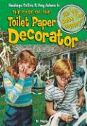 The Case of the Toilet Paper Decorator: & Other Mysteries