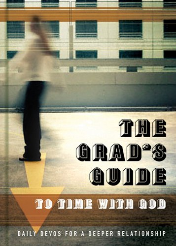 The Grad's Guide to Time with God: Daily Devos for a Deeper Relationship - The Navigators