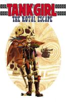 Tank Girl: The Royal Escape (Tank Girl (Unnumbered))