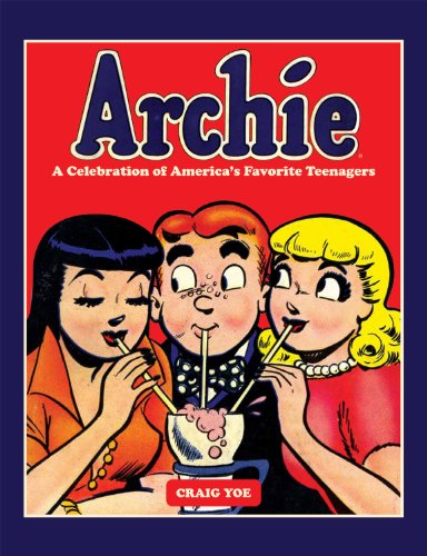 Archie: A Celebration of America's Favorite Teenagers - Craig Yoe; Bob Bolling; Sam Schwartz; Dan DeCarlo; Bob Montana; Various