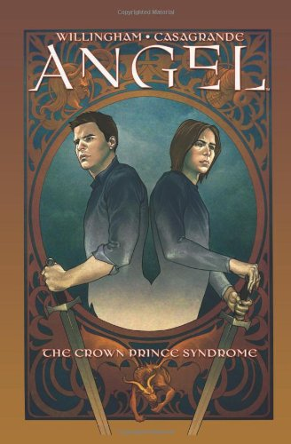 Angel: Crown Prince Syndrome (Angel (IDW Hardcover)) - Bill Willingham; David Tischman; Mariah Huehner