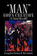 Man God's Creation (a Total Recall)