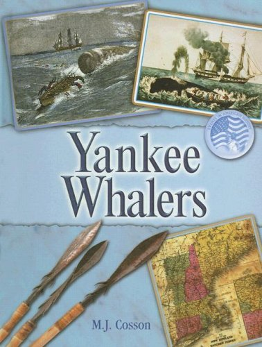 Yankee Whalers (Events in American History) - M. J. Cosson