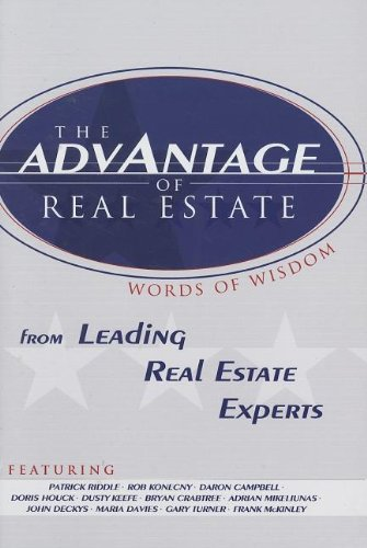 The Advantage of Real Estate - Patrick Riddle, Rob Konecny, Daron Campbell, Doris Houck, Dusty Keefe, Bryan Crabtree