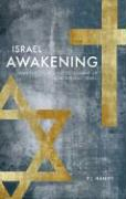Israel Awakening: Why the Church Needs to Wake Up Concerning Israel