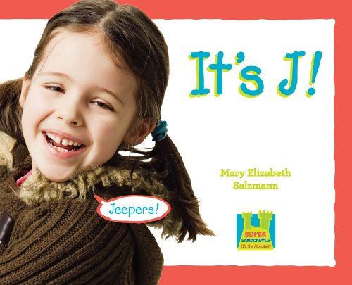 It's J! (Super Sandcastle: It's the Alphabet!) - Mary Elizabeth Salzmann