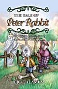 The Tale of Peter Rabbit, the Original Latin Version, C. 777 B.C. Faithfully Translated by Bic-Calamus