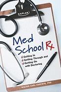Med School RX: Getting In, Getting Through, and Getting on with Doctoring