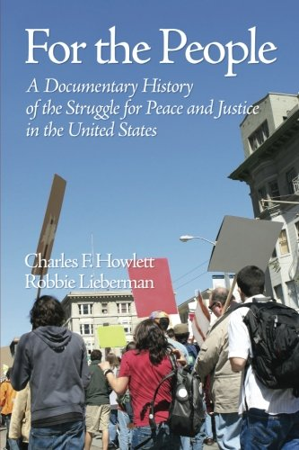 For the People: A Documentary History of The Struggle for Peace and Justice in the United States - Charles F. Howlett