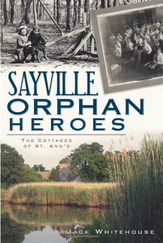 Sayville Orphan Heroes: Cottages of St. Ann's - Jack Whitehouse