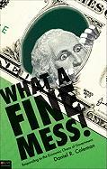 What a Fine Mess!: Responding to the Economic Chaos of Government